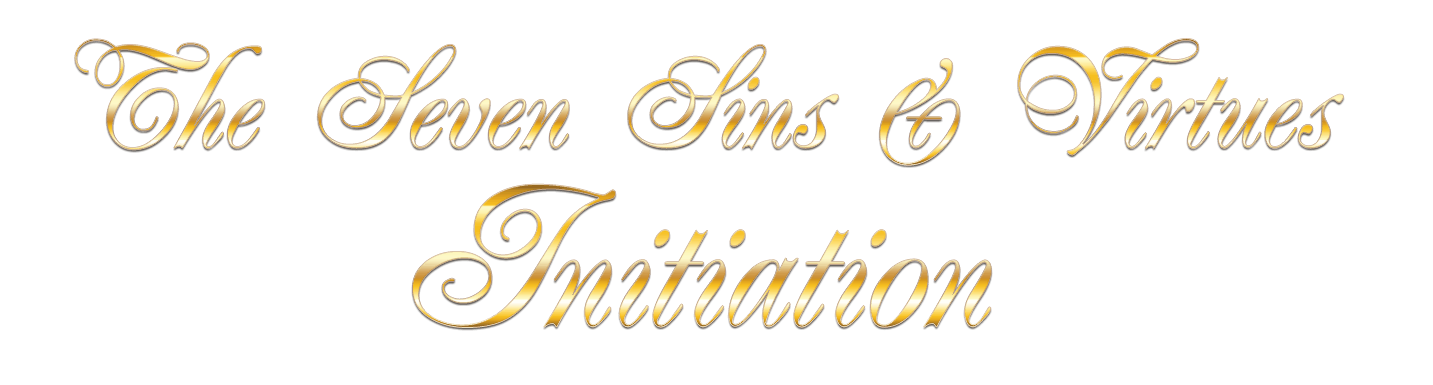 The Seven Sins and Virtues Initiation