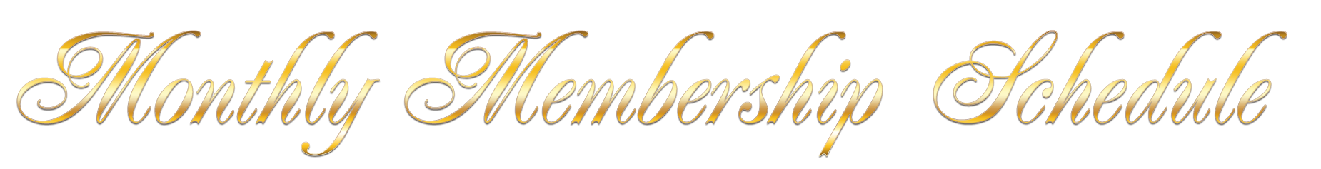 Monthly Membership Schedule