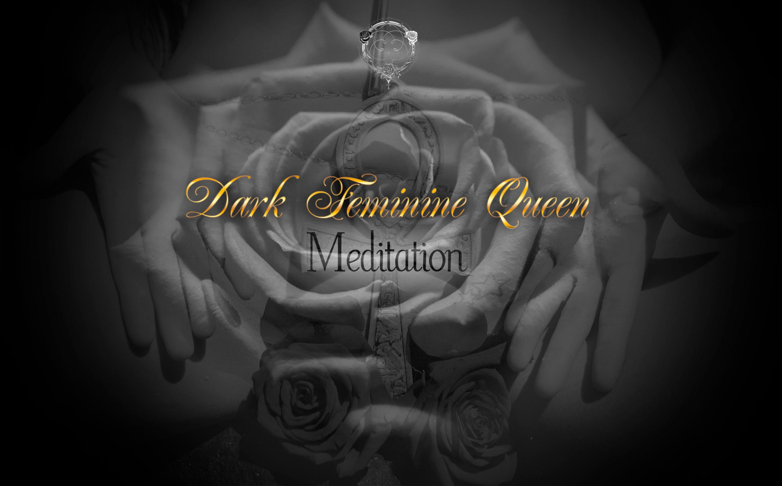 Dark Feminine Queen Meditation